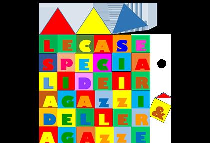 Le case speciali dei ragazzi e delle ragazze